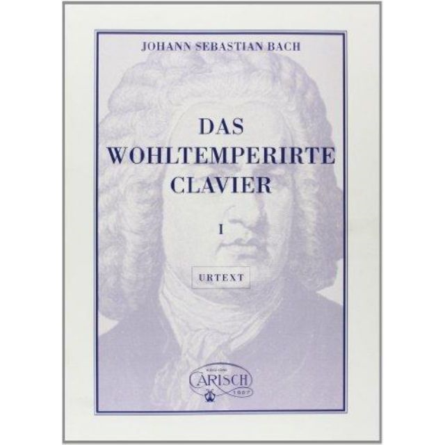 Das Wohltemperirte Clavier [The Well Tempered Clavier], Volume 1 by J.S. Bach